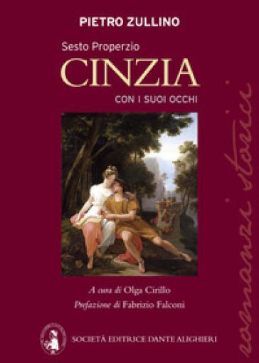 Sesto Properzio. Cinzia con i suoi occhi - Pietro Zullino pdf epub