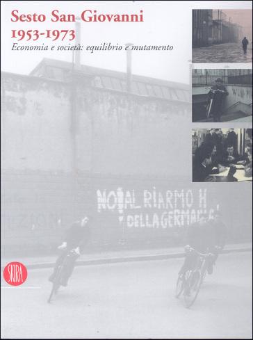 Sesto San Giovanni 1953-1973. Economia e società: equilibrio e mutamento - Luigi Trezzi  