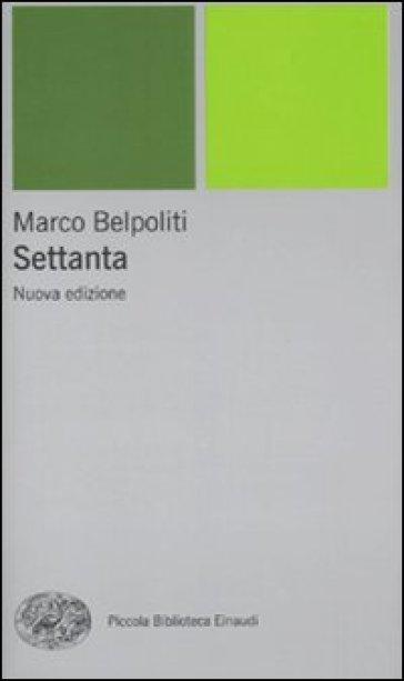 Settanta - Marco Belpoliti |