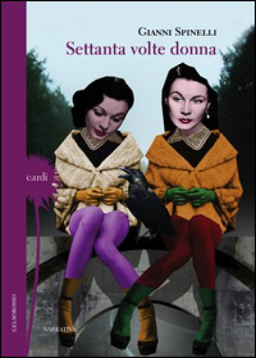 Settanta volte donna - Gianni Spinelli  