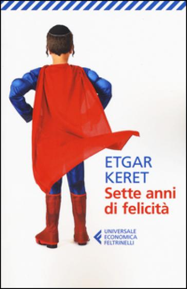 Sette anni di felicità - Etgar Keret |