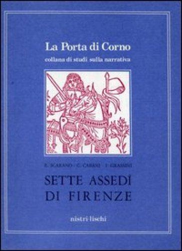 Sette assedi di Firenze - Emanuella Scarano Lugnani | Kritjur.org