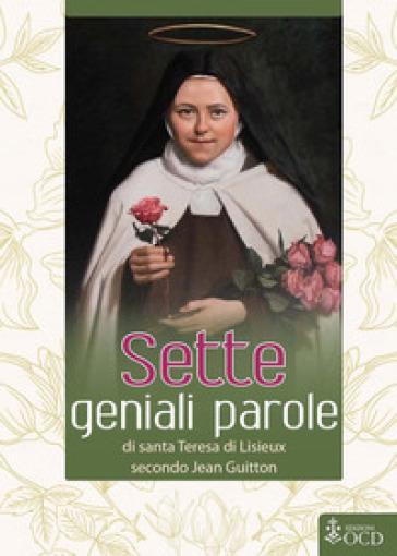 Sette geniali parole di santa Teresa di Lisieux secondo Jean Guitton -  pdf epub