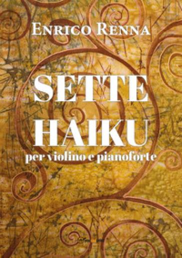 Sette haiku per violino e pianoforte - Enrico Renna |