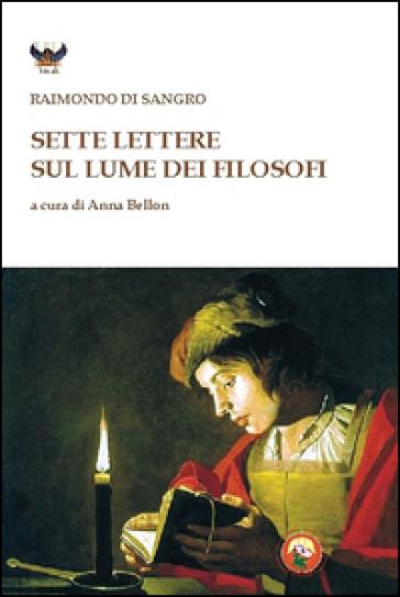 Sette lettere sul lume dei filosofi - Raimondo Di Sangro | Thecosgala.com