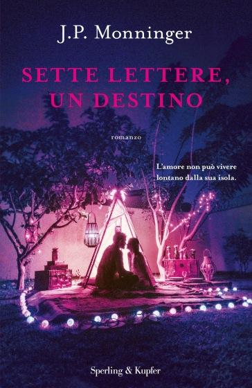 Sette lettere, un destino - J. P. Monninger | Thecosgala.com