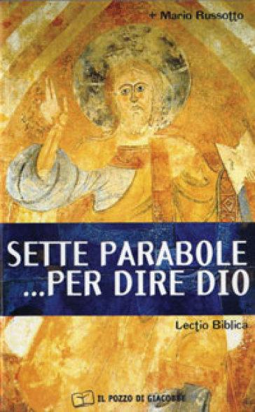 Sette parabole... per dire Dio - Mario Russotto   Kritjur.org