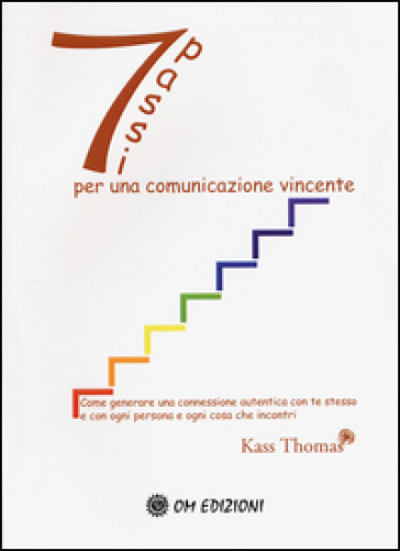 Sette passi per una comunicazione vincente - Thomas Kass   Rochesterscifianimecon.com