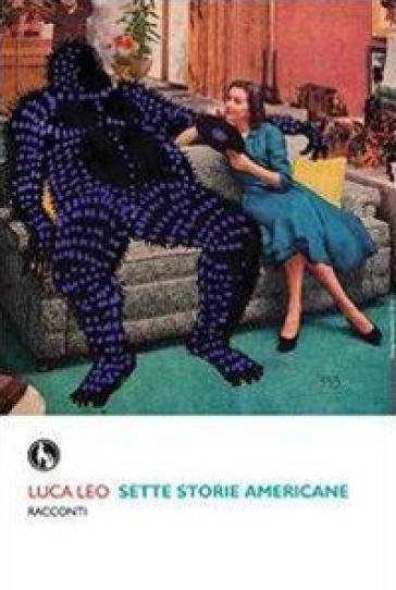 Sette storie americane - Luca Leo |