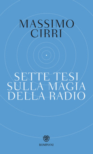 Sette tesi sulla magia della radio - Massimo Cirri | Thecosgala.com