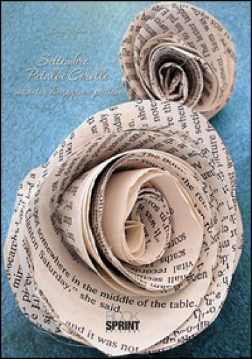 Settembre... petali e corolle - Dory Terraneo  