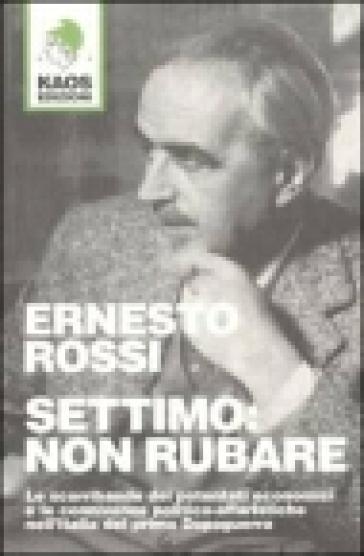 Settimo: non rubare - Ernesto Rossi   Kritjur.org