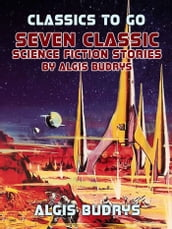 Seven Classic Science Fiction Stories By Algis Budrys