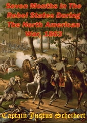 Seven Months In The Rebel States During The North American War, 1863