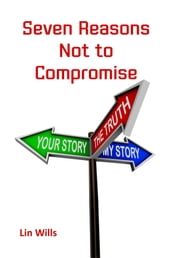Seven Reasons Not to Compromise