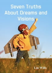 Seven Truths About Dreams and Visions
