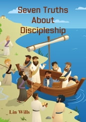 Seven Truths About Discipleship
