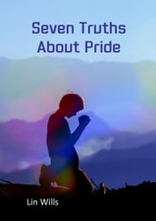 Seven Truths about Pride