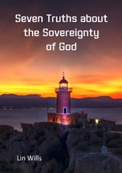 Seven Truths about the Sovereignty of God