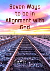 Seven Ways to Be in Alignment with God