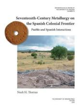 Seventeenth-Century Metallurgy on the Spanish Colonial Frontier