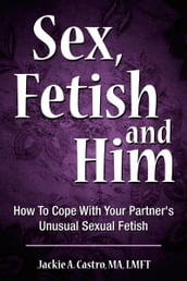 Sex, Fetish and Him