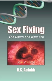 Sex Fixing The Dawn Of A New Era