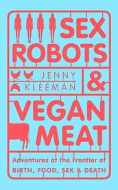 Sex Robots & Vegan Meat