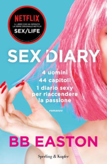 Sex diary. 4 uomini 44 capitoli 1 diario sexy per riaccendere la passione