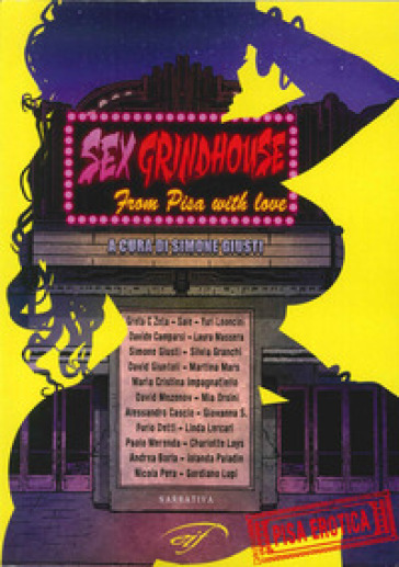 Sex grindhouse. From Pisa with love - S. Giusti | Rochesterscifianimecon.com