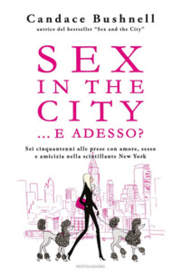 Sex in the city... e adesso? - Candace Bushnell | Ericsfund.org