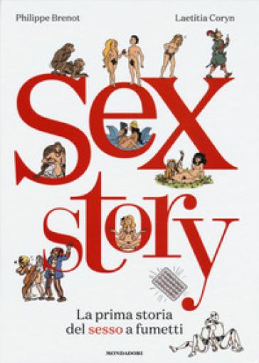 Sex story. La prima storia del sesso a fumetti - Philippe Brenot |