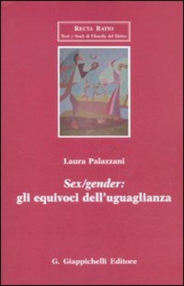 Sex/gender: gli equivoci dell'uguaglianza - Laura Palazzani | Rochesterscifianimecon.com
