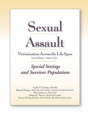 Sexual Assault Victimization Across the Life Span 2e, Volume 3