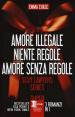 Sexy lawyers series: Amore illegale-Niente regole-Amore senza regole