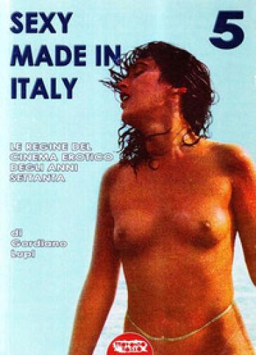 Sexy made in Italy. Le regine del cinema erotico degli anni Settanta - Gordiano Lupi | Jonathanterrington.com