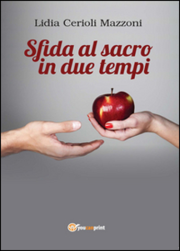 Sfida al sacro in due tempi - Lidia Cerioli Mazzoni  