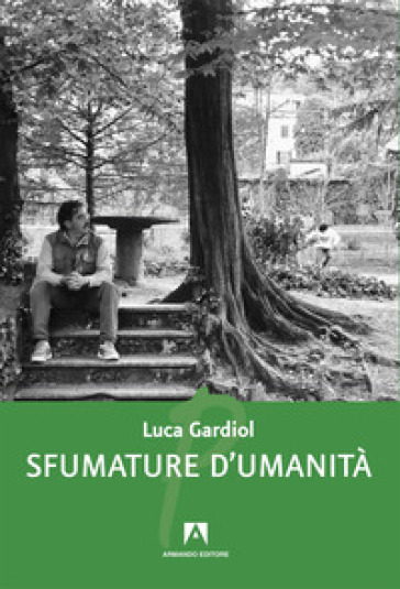 Sfumature d'umanità - Luca Gardiol | Kritjur.org