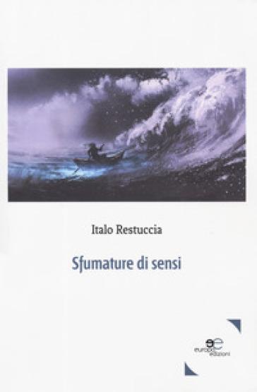 Sfumature di sensi - Italo Restuccia  