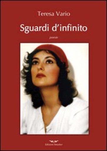 Sguardi d'infinito - Teresa Vario |