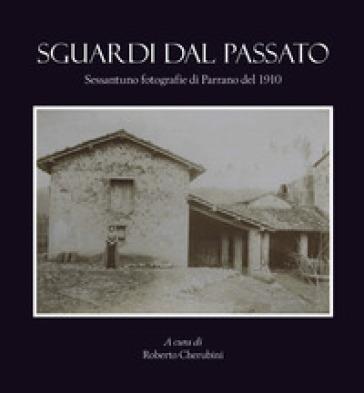 Sguardi dal passato. Sessantuno fotografie di Parrano del 1910 - R. Cherubini | Thecosgala.com