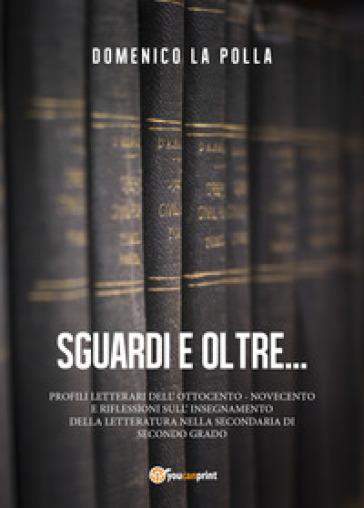 Sguardi e oltre - Domenico La Polla |
