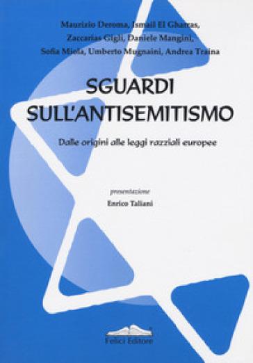 Sguardi sull'antisemitismo. Dalle origini alle leggi razziali europee - Umberto Mugnaini   Thecosgala.com