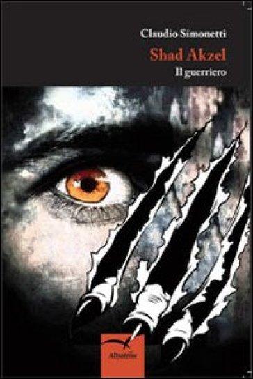Shad Akzel. Il guerriero - Claudio Simonetti |