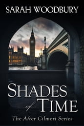 Shades of Time (The After Cilmeri Series)