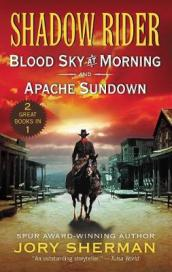Shadow Rider: Blood Sky at Morning and Shadow Rider: Apache Sundown