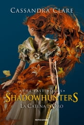 Shadowhunters: The Last Hours - 1. La catena d oro