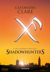 Shadowhunters. The infernal devices: L