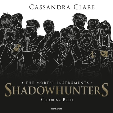Shadowhunters. The mortal instruments. Coloring book - Cassandra Clare |