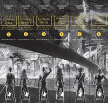 Shadowhunters. The mortal instruments: Città di ossa-Città di cenere-Città di vetro-Città degli angeli caduti-Città delle anime perdute-Città del fuoco celeste - Cassandra Clare  